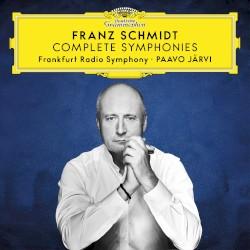 Complete Symphonies by Franz Schmidt ;   Frankfurt Radio Symphony ,   Paavo Järvi