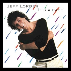 Jeff Lorber - It´s a fact