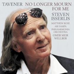 No Longer Mourn for Me by Tavener ;   Steven Isserlis ,   Matthew Rose ,   Abi Sampa ,   Philharmonia Orchestra ,   Omer Meir Wellber
